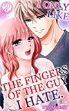 I only like the fingers of the guy I hate Vol.2 (TL Manga) (English Edition)