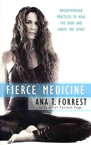 [Fierce Medicine] (By: Ana T. Forrest) [published: August, 2012]