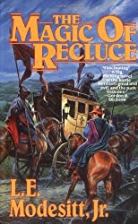The Magic of Recluce (Recluce series, Book 1) by L. E. Modesitt Jr. (1992-05-15)