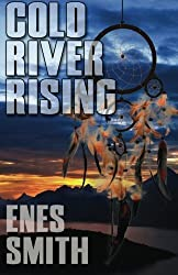 Cold River Rising by Enes Smith (2010-08-11)