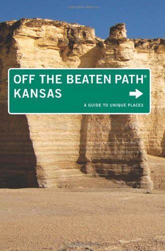 Kansas Off the Beaten Path®, 9th: A Guide to Unique Places (Off the Beaten Path Series)