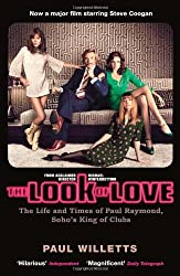 By Paul Willetts The Look of Love: The Life and Times of Paul Raymond, Soho's King of Clubs