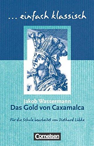 einfach klassisch: Das Gold von Caxamalca: Empfohlen für das 7./8. Schuljahr. Schülerheft