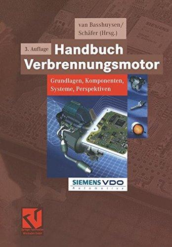 Handbuch Verbrennungsmotor: Grundlagen, Komponenten, Systeme, Perspektiven (ATZ/MTZ-Fachbuch) - Verbrennungsmotoren