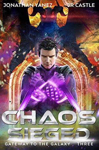 Chaos Sieged (Gateway to the Galaxy Book 3)