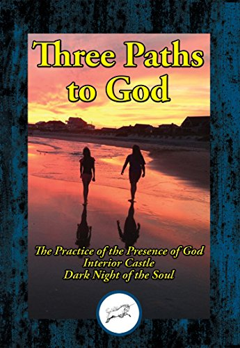 three-paths-to-god-the-practice-of-the-presence-of-god-by-brother-lawrence-interior-castle-by-st-ter