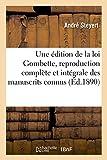 Telecharger Livres Une edition de la loi Gombette reproduction complete et integrale de tous les manuscrits connus (PDF,EPUB,MOBI) gratuits en Francaise