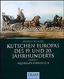 Kutschen Europas des 19. und 20. Jahrhunderts: Band 1: Equipagen-Handbuch. Mit einem Vorwort von Heinz Scheidel (Documenta Hippologica)