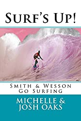 Surf?s Up! (Smith & Wesson Go Surfing Book 3) (English Edition)