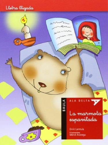 La marmota espavilada (Ala Delta serie lletra Lligada)