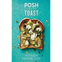 Posh Toast