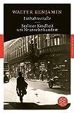 Einbahnstraße / Berliner Kindheit um Neunzehnhundert (Fischer Klassik, Band 90319)