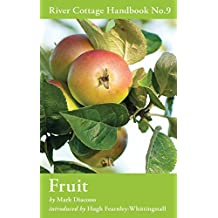 Fruit: River Cottage Handbook No.9