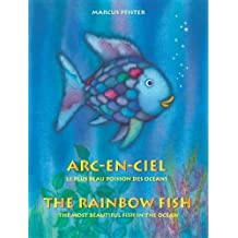 Arc-en-ciel - Le Plus Beau Poisson Des Oceans / The Rainbow Fish - the Most Beautiful Fish in the Ocean (Hardback)(French / English) - Common
