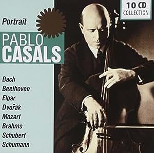 Pablo Casals plays Bach, Beethoven, Mozart, Schubert, Brahms, Schumann, Elgar, Dvorak
