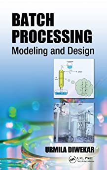 Batch Processing: Modeling and Design von [Diwekar, Urmila]