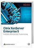Citrix XenServer Enterprise 4.2: Installation, Administration, Troubleshooting