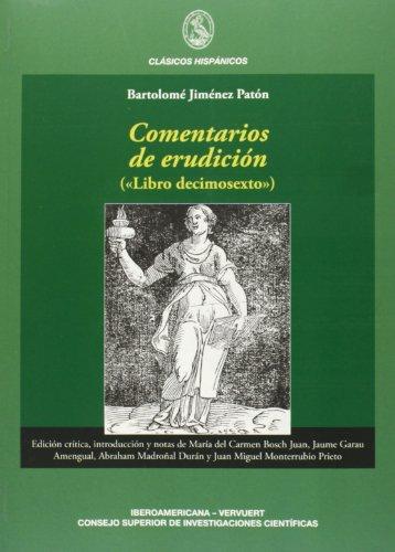 Comentarios de erudición: (libro decimosexto) (Clásicos hispánicos) por Bartolomé Jiménez Patón