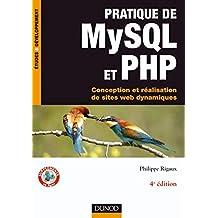 Pratique de MySQL et PHP : Conception et réalisation de sites web dynamiques (Etudes, développement, intégration)