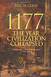 1177 B.C.: The Year Civilization Collapsed (Turning Points in Ancient History) by Eric H. Cline (2014-03-23)