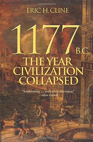 1177 B.C.: The Year Civilization Collapsed (Turning Points in Ancient History) by Cline, Eric H. (March 23, 2014) Hardcover