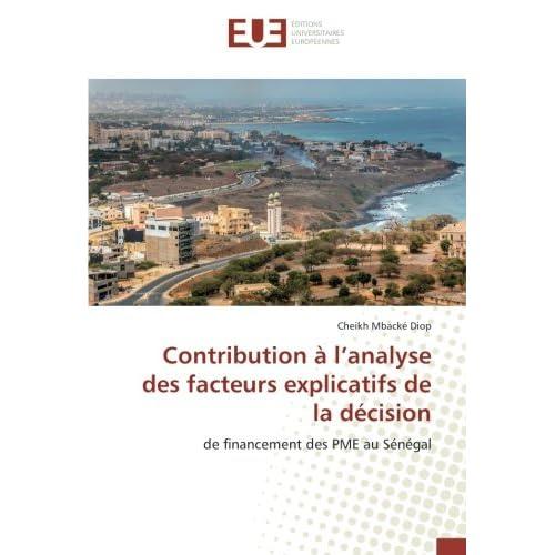 Contribution A l'analyse des facteurs explicatifs de la decision: De financement des PME au Senegal