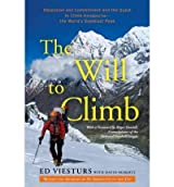 [ [ [ The Will to Climb: Obsession and Commitment and the Quest to Climb Annapurna--The World's Deadliest Peak[ THE WILL TO CLIMB: OBSESSION AND COMMITMENT AND THE QUEST TO CLIMB ANNAPURNA--THE WORLD'S DEADLIEST PEAK ] By Viesturs, Ed ( Author )Oct-04-2011 Hardcover