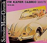 Schrader-Motor-Chronik, Bd. 8, VW Käfer Cabrio, Karmann Ghia - Rometsch, 1949-80