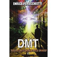 DMT. Terzo occhio o inganno dello spirito?