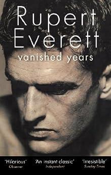 Vanished Years by [Everett, Rupert]