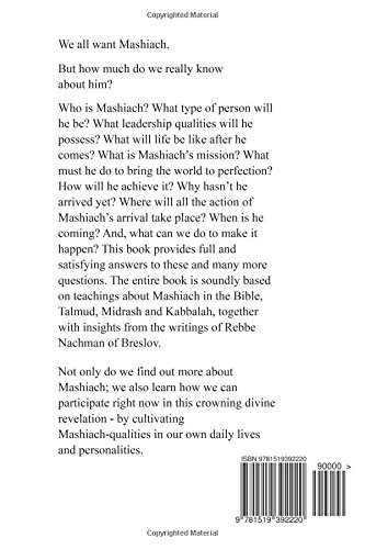 MASHIACH: Who? What? Why? How? Where? When?