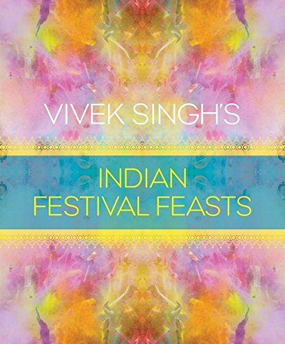 Vivek Singh's Indian Festival Feasts