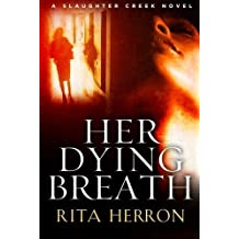Her Dying Breath (A Slaughter Creek Novel) by Rita Herron (2013-07-02)
