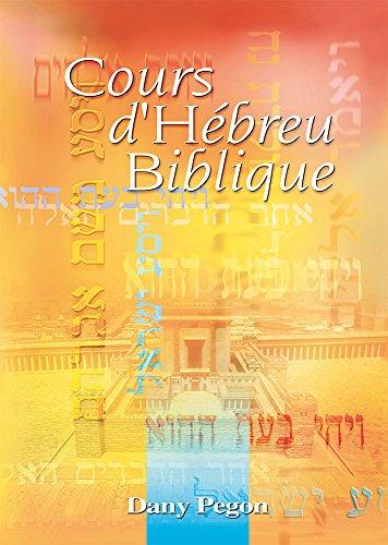 Cours d'Hébreu Biblique + 1 cd audio par PEGON Dany