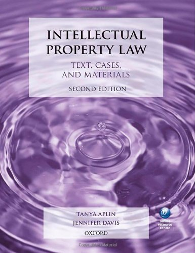 Intellectual Property Law: Text, Cases, and Materials 2nd edition by Aplin, Tanya, Davis, Jennifer (2013) Paperback