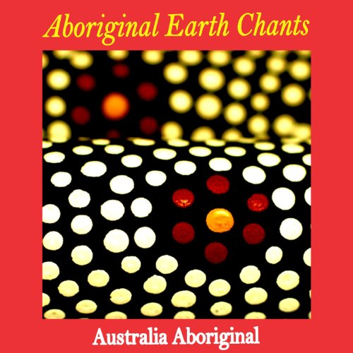 Aboriginal Earth Chants