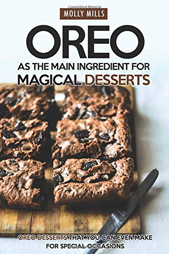 Oreo as The Main Ingredient for Magical Desserts: Oreo Desserts that You Can Even Make for Special Occasions - Ice Cream Dipper
