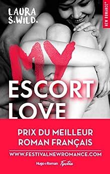 My Escort Love - Prix de la 1ère New romance française par [Wild, Laura s]