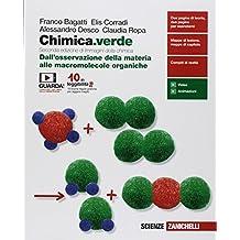 Chimica.verde. Dall'osservazione della materia alle macromolecole organiche. Per le Scuole superiori. Con espansione online