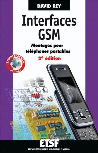 Interfaces GSM - Montages pour téléphones portables - 2e édition par David Rey