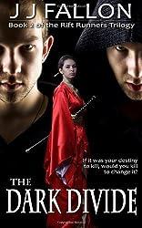 The Dark Divide (Rift Runners Trilogy) (Volume 2)
