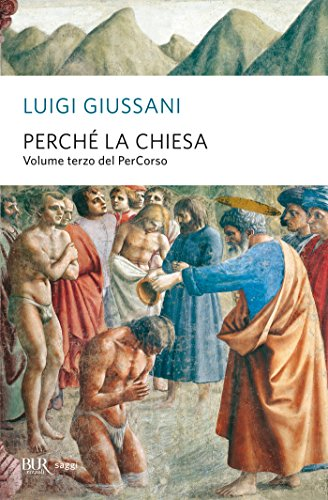 Perch la Chiesa: Volume terzo del PerCorso (BUR SAGGI)