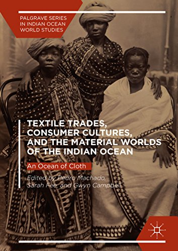 Kostüm Asiatische Indian - Textile Trades, Consumer Cultures, and the Material Worlds of the Indian Ocean: An Ocean of Cloth (Palgrave Series in Indian Ocean World Studies) (English Edition)