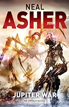 Jupiter War (Owner Trilogy Book 3) by [Asher, Neal]