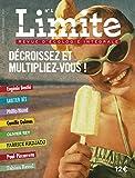Limite - Revue d'écologie intégrale numéro 1 Décroissez et multipliez-vous !...