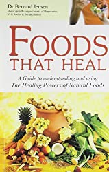 Foods that Heal: A Guide to Understanding and Using the Healing Powers of Natural Foods: 1