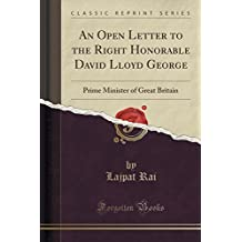 An Open Letter to the Right Honorable David Lloyd George: Prime Minister of Great Britain (Classic Reprint) by Lajpat Rai (2015-09-27)