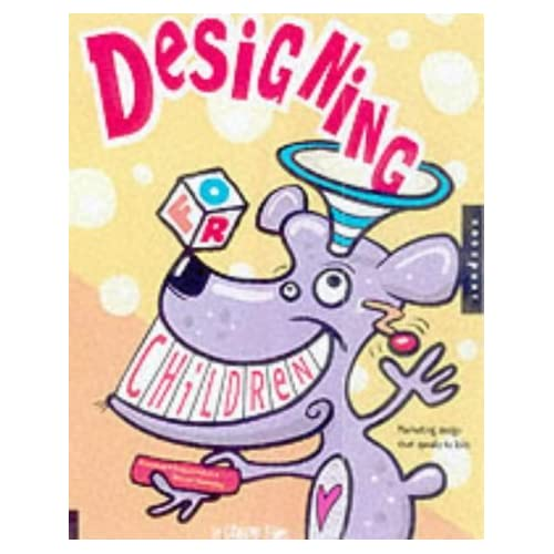 Designing for Children: Marketing Design That Speaks to Kids by Catharine Fishel (2001-10-26)