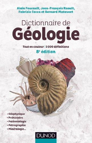 Dictionnaire de Géologie - 8e éd. - Tout en couleur - 5000 définitions - Français/Anglais