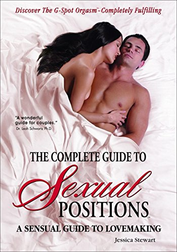 The Complete Guide to Sexual Positions: A Sensual Guide to Lovemaking (Body Mind & Intimacy) by Stewart, Jessica (2012) Paperback